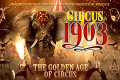 Circus 1903 – The Golden Age of Circus Tickets - Chicago