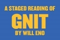Gnit (Staged Reading) Tickets - New York City