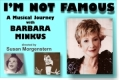 I'm Not Famous: A Musical Journey With Barbara Minkus Tickets - California
