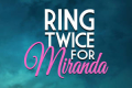 Ring Twice for Miranda Tickets - New York City