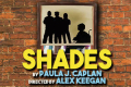 Shades Tickets - Off-Broadway