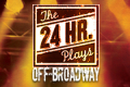 The 24 Hour Plays Off-Broadway Tickets - New York City