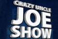 The Crazy Uncle Joe Show Tickets - Los Angeles