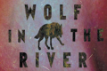 Wolf in the River Tickets - Off-Broadway