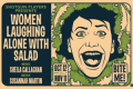 Women Laughing Alone With Salad Tickets - California