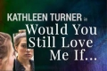 Would You Still Love Me If... Tickets - New York