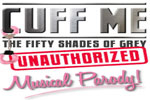 Cuff Me! The 50 Shades of Grey Musical Parody!