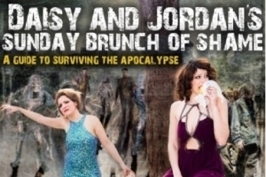 Daisy and Jordan's Sunday Brunch of Shame: A Guide to Surviving the Apocalypse