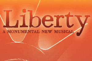 Liberty: A Monumental New Musical