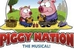 Piggy Nation the Musical