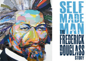 Self Made Man: The Frederick Douglass Story