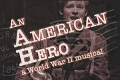 An American Hero: A New World War II Musical Tickets - New York City