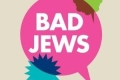 Bad Jews Tickets - New York