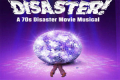 Disaster! The Musical Tickets - New York