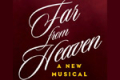 Far From Heaven Tickets - New York City