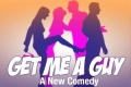 Get Me A Guy Tickets - Off-Off-Broadway