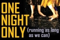 One Night Only (Running as Long as We Can) Tickets - New York