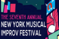 The 7th Annual New York Musical Improv Festival Tickets - New York