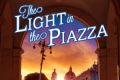 The Light in the Piazza Tickets - Boston