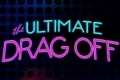 The Ultimate Drag Off Tickets - New York City