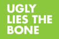 Ugly Lies the Bone Tickets - New York