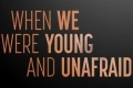 When We Were Young and Unafraid Tickets - New York City