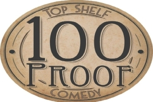 100 Proof Stand-Up Comedy