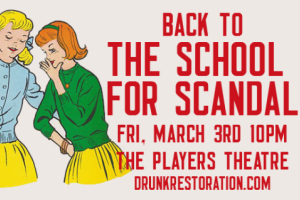 Drunk Restoration Comedy: The School for Scandal