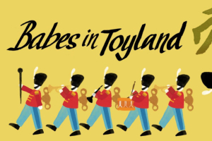 MasterVoices: Babes in Toyland