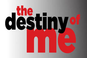 The Destiny of Me (Reading)