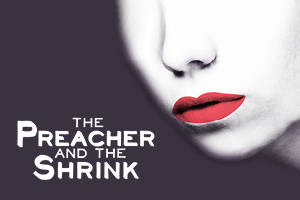 The Preacher and The Shrink
