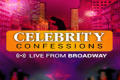 Celebrity Confessions: Live From Broadway Tickets - New York City