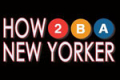 How 2 B A New Yorker Tickets - New York City