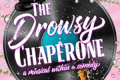 The Drowsy Chaperone Tickets - New Haven