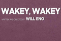 Wakey, Wakey Tickets - New York City