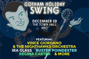 GOTHAM HOLIDAY SWING featuring VINCE GIORDANO & THE NIGHTHAWKS ORCHESTRA