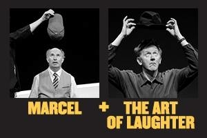 Marcel + The Art of Laughter