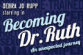 Becoming Dr. Ruth Tickets - New York