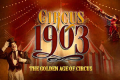Circus 1903 – The Golden Age of Circus Tickets - New York