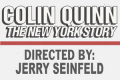 Colin Quinn The New York Story Tickets - New York