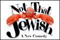 Not That Jewish Tickets - Off-Broadway