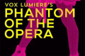 Vox Lumiere's Phantom of the Opera Tickets - Off-Broadway