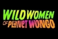 Wild Women of Planet Wongo Tickets - Off-Broadway