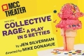Collective Rage: A Play in 5 Betties Tickets - Off-Broadway