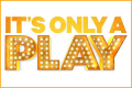It's Only a Play Tickets - New York City