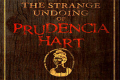 The Strange Undoing of Prudencia Hart Tickets - New York City