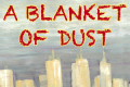 A Blanket of Dust Tickets - New York City
