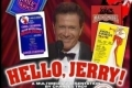 Hello, Jerry! Tickets - Off-Broadway