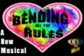 Bending All The Rules : A New Musical Tickets - Off-Off-Broadway