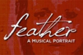 Feather Tickets - Off-Off-Broadway